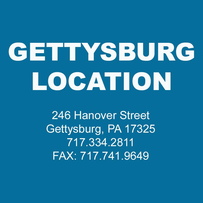Gettysburg, PA Location - 246 Hanover Street Gettysburg, PA 17325 717.334.2811 FAX: 717.741.9649