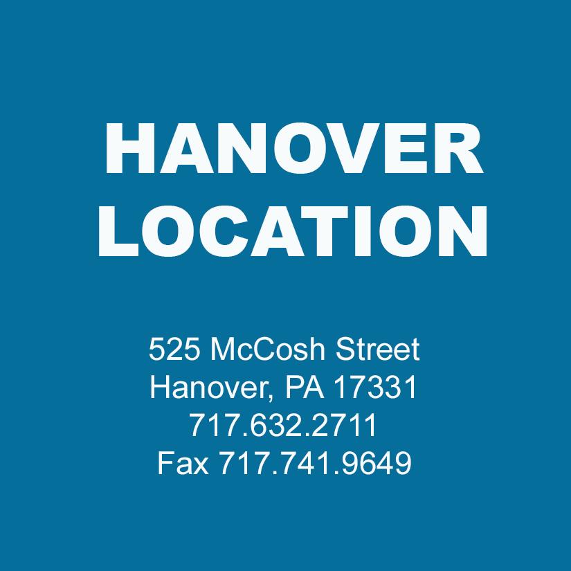 Hanover, PA Location - 525 McCosh Street, Hanover, PA 17331 717.632.2711 Fax 717.741.9649