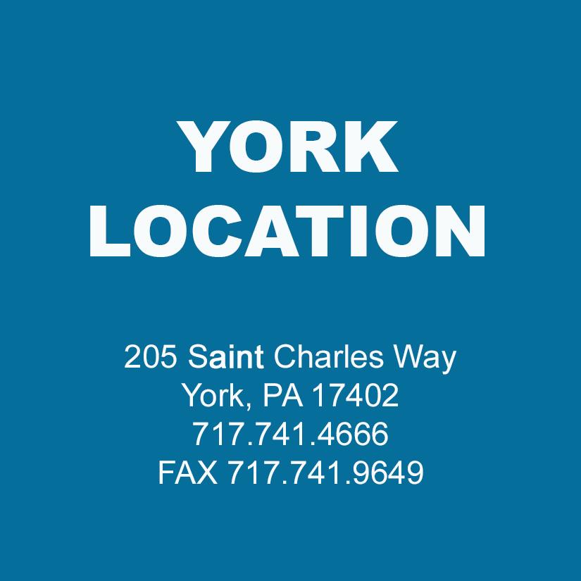 York, PA Location- 205 Saint Charles Way York, PA 17402 717.741.4666 Fax 717.741.9649
